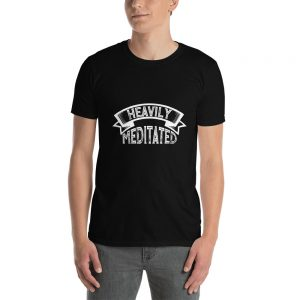 """Heavily Meditated"" Short-Sleeve Unisex T-Shirt"