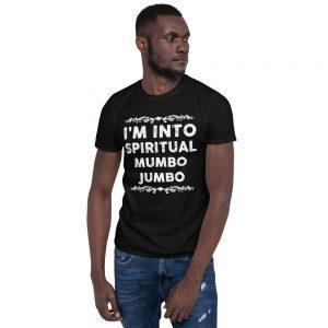 """""""Spiritual Mumbo Jumbo"""" Short-Sleeve Unisex T-Shirt"""