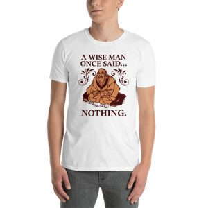 """""""A Wise Man"""" Short-Sleeve Unisex T-Shirt"""