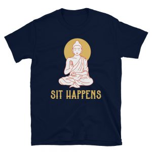 """""""Sit Happens"""" Short-Sleeve Unisex T-Shirt"""