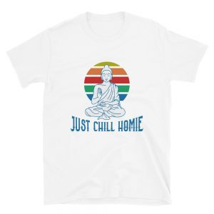 """Just Chill Homie"" Short-Sleeve Unisex T-Shirt"