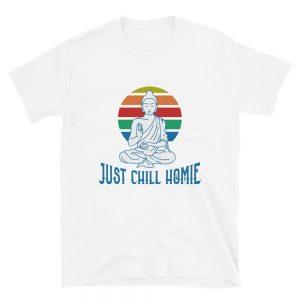 """Just Chill Homie"" Short-Sleeve Unisex T-Shirt"