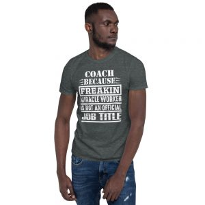 """Coach…"" Short-Sleeve Unisex T-Shirt"