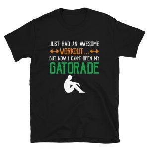 """""""Can't Open My Gatorade"""" Short-Sleeve Unisex T-Shirt"""