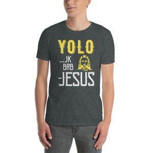 """""""YOLO Jesus"""" Short-Sleeve Unisex T-Shirt"""