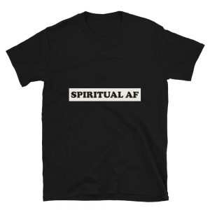 """Spiritual AF"" Short-Sleeve Unisex T-Shirt"