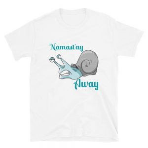 """Namast'ay Away"" Short-Sleeve Unisex T-Shirt"