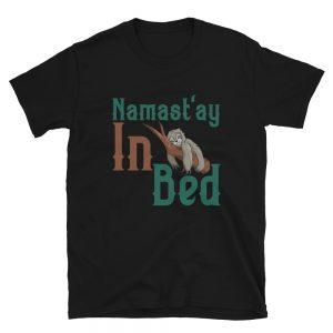 """Namast'ay In Bed"" Short-Sleeve Unisex T-Shirt"
